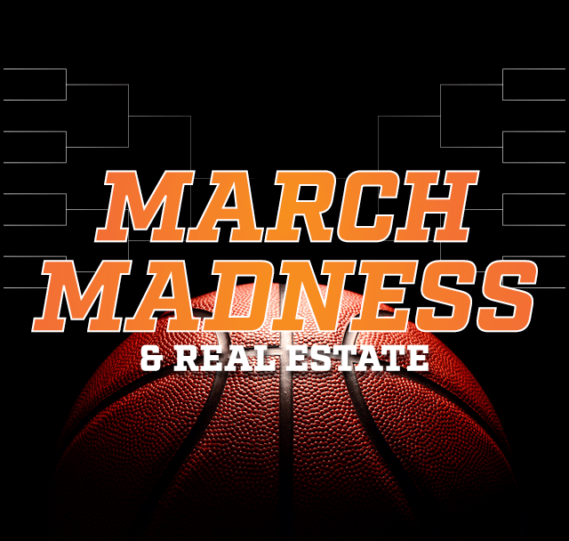 March Madness & Real Estate
